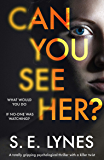 Can You See Her?: A totally gripping psychological thriller with a killer twist