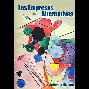 LAS EMPRESAS ALTERNATIVAS (Spanish Edition)