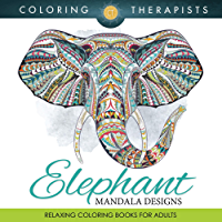 Elephant Mandala Designs: Relaxing Coloring Books For Adults (Elephant Mandala and Art Book Series) (English Edition)