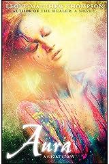 Aura: A Short Story Kindle Edition