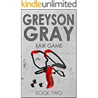 Greyson Gray: Fair Game (Funny Action Series for Boys and Girls Age 9-12) (The Greyson Gray Series Book 2)