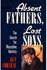 Absent Fathers, Lost Sons: The Search for Masculine Identity (C. G. Jung Foundation Books Series) Paperback