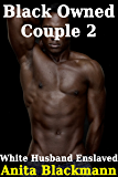 Black Owned Couple 2 - White Husband Enslaved (Interracial Reluctant) (English Edition)