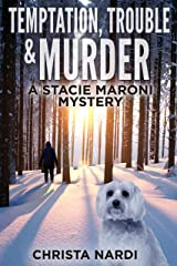Temptation, Trouble & Murder (A Stacie Maroni Mystery Book 6) Kindle Edition