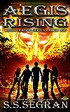 AEGIS RISING: An Epic Action-Adventure Fantasy Thriller (The Aegis League Series Book 1)