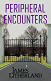 Peripheral Encounters (Slowpocalypse, Book 4)