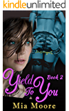 Yield to You Book 2 (BDSM Romance Dominatrix): That Which Yields is Not Weak