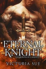 Eternal Knight (Guardians of Camelot Book 4) Kindle Edition