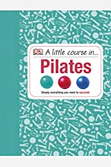 A Little Course in Pilates Hardcover