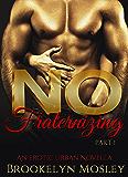 No Fraternizing: An Erotic Urban Novella, Part 1