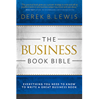 The Business Book Bible: Everything You Need to Know to Write a Great Business Book (English Edition)