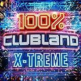 100% Clubland X-Treme [Explicit]