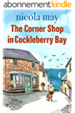 The Corner Shop in Cockleberry Bay: An uplifting original and touching romantic comedy (English Edition)