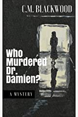 Who Murdered Dr. Damien? (The Mystery of the Deadly Asylum) Kindle Edition