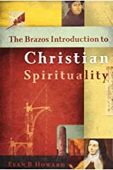 The Brazos Introduction to Christian Spirituality Hardcover