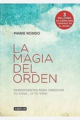 La magia del orden (La magia del orden 1): Herramientas para ordenar tu casa y tu vida (Spanish Edition) Kindle Edition