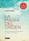 La magia del orden (La magia del orden 1): Herramientas para ordenar tu casa y tu vida