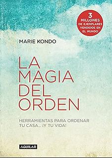 La magia del orden (La magia del orden 1): Herramientas para ordenar tu