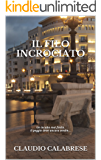 IL FILO INCROCIATO - La 2° indagine dell'ispettore Pantaleo: Un incubo mai finito. Il peggio deve ancora venire... (Le indagini dell'ispettore Andrea Pantaleo) (Italian Edition)