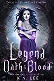 Legend of Oath and Blood: A New Adult Paranormal Romance (Call of the Dragon Clans Book 1)