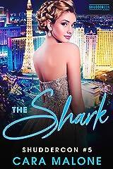 The Shark: ShudderCon Las Vegas 5 (ShudderCon Vegas) Kindle Edition