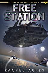 Free Station (Flight of the Javelin Book 2) Kindle Edition