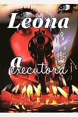 Leona - A Executora (Portuguese Edition) Kindle Edition