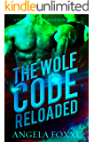 The Wolf Code Reloaded: A Thrilling Werewolf Romance (The Wolf Code Trilogy Book 2)