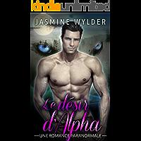 Le désire d'Alpha: Une Romance Paranormale (Les Changeurs de Forme de Rocky Mountain t. 1) (French Edition)