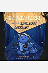 The Bright Light and the Super Scary Darkness Hardcover