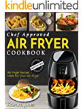 Air Fryer Cookbook: Chef Approved Air Fryer Recipes Made For Your Air Fryer – Cook More In Less Time (English Edition)