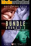 Becoming Futa Bundle — Books 1 - 3