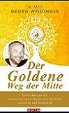 Der Goldene Weg der Mitte: Erkrankungen mit westlicher und Chinesischer Medizin verstehen und behandeln (German Edition)