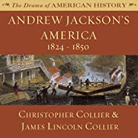 Andrew Jackson's America: 1824-1850: The Drama of American History