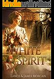 White Spirit (A novel based on a true story) (English Edition)