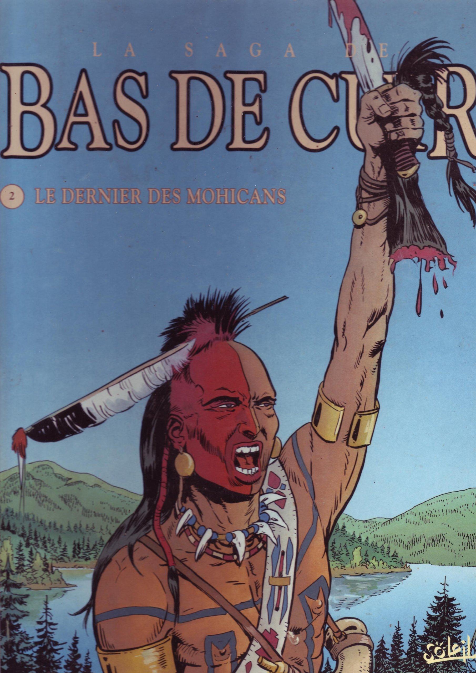 La Saga de bas de cuir, tome 2 : dernier mohicans 1 Album – 23 avril 1997 James Fenimore Cooper Georges Ramaïoli Soleil Productions 2877645827