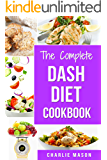 Dash Diet: Diet Cookbook Delicious Recipes & Weight Loss Solution Books For Beginners Action Plan Book American Heart Association