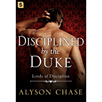 Disciplined by the Duke (Lords of Discipline Book 1) (English Edition)