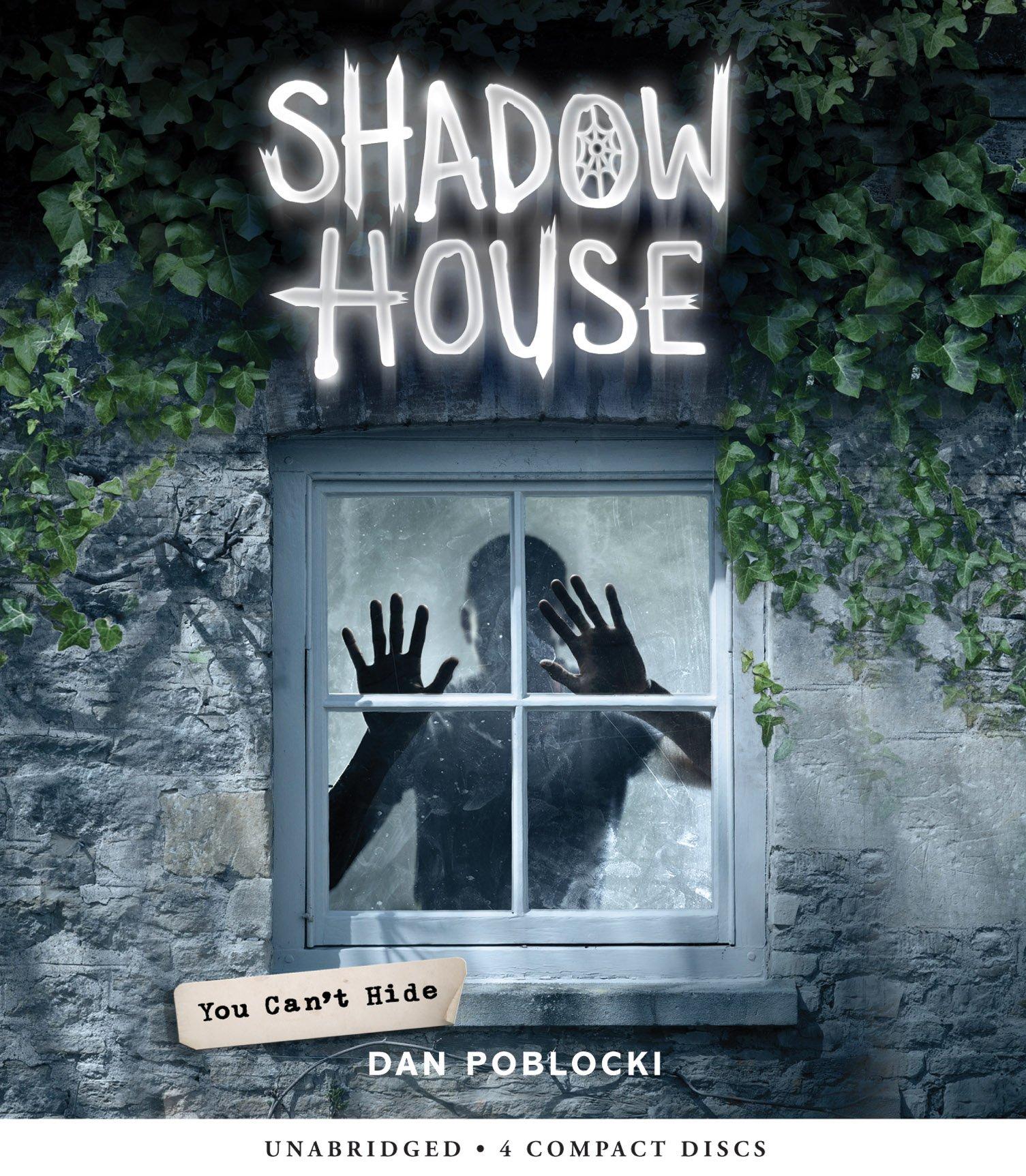 you can t hide shadow house book 2 dan poblocki dan bittner