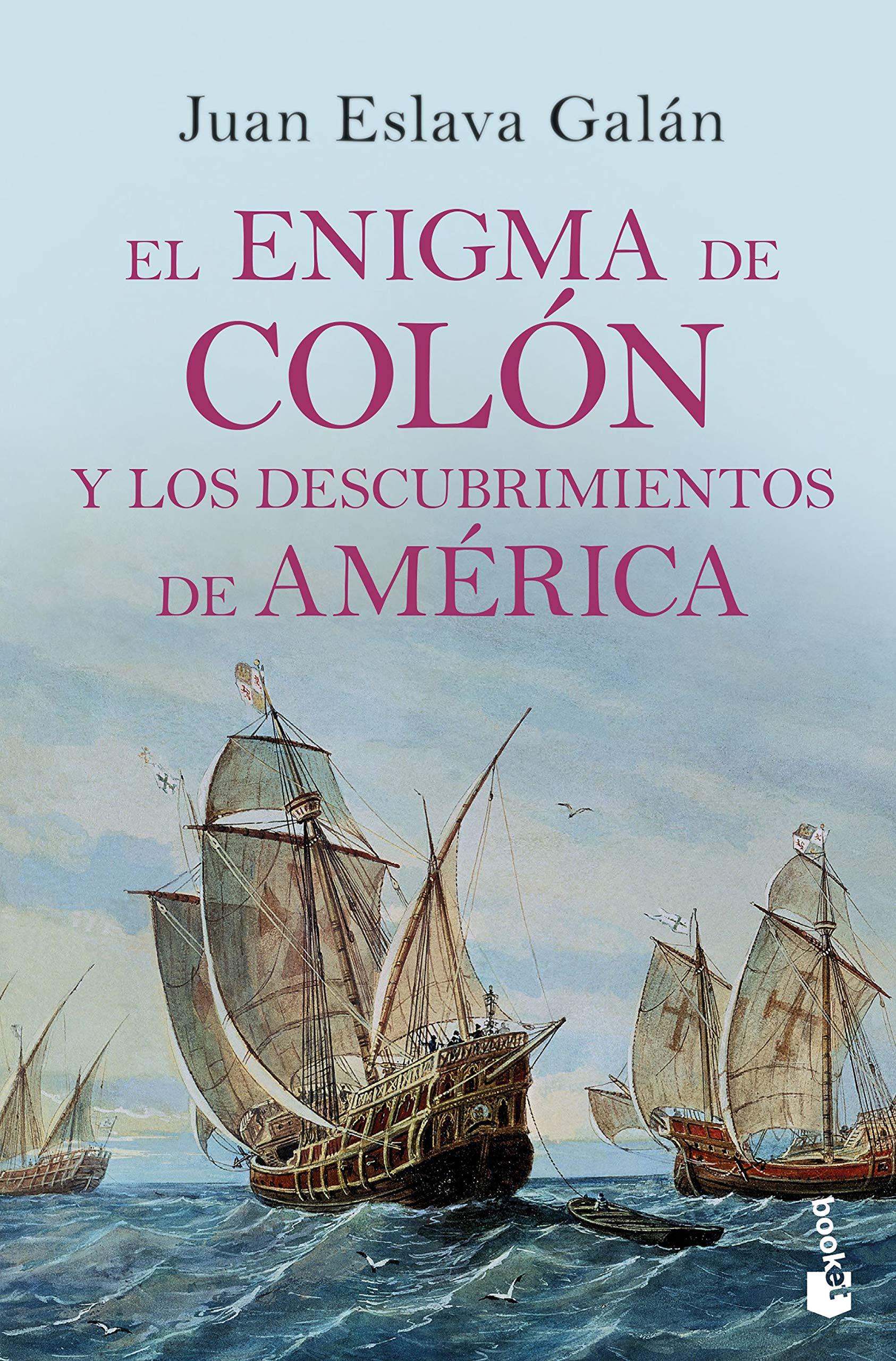 El enigma de Colón y los descubrimientos de América Divulgación: Amazon.es: Eslava Galán, Juan: Libros