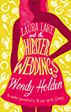 Laura Lake and the Hipster Weddings: The laugh-out-loud read of the year (The Laura Lake Series)