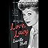 Love, Lucy (Berkley Boulevard Celebrity Autobiography)
