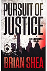 Pursuit of Justice: A Nick Lawrence Novel Kindle Edition