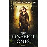 The Unseen Ones: The Hollis Timewire Series Book 2