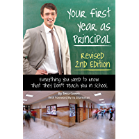 Your First Year as a Principal 2nd Edition: Everything You Need to Know That They Don't Teach You In School (English Edition)