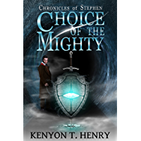 Choice of The Mighty (Chronicles of Stephen Book 1)