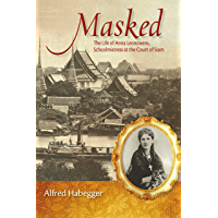 Masked: The Life of Anna Leonowens, Schoolmistress at the Court of Siam (Wisconsin Studies in Autobiography) book cover