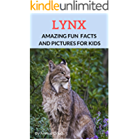 LYNX: Amazing Fun Facts and Real Pictures for