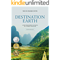 Destination Earth: A New Philosophy of Travel by a World-Traveler book cover
