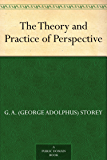 The Theory and Practice of Perspective (English Edition)